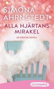 Alla hjärtans mirakel (e-bok) av Simona Ahrnste
