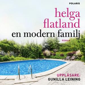 En modern familj (ljudbok) av Helga Flatland