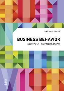 Business behavior : uppför dig – eller tappa af