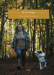 Gå till skogen (ljudbok) av Eva Thors Rudvall