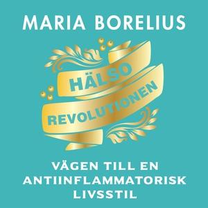 Hälsorevolutionen (ljudbok) av Maria Borelius