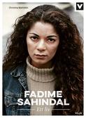 Fadime Sahindal - Ett Liv
