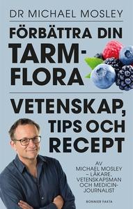 Förbättra din tarmflora : Vetenskap, tips och r