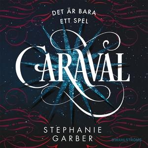 Caraval (ljudbok) av Stephanie Garber