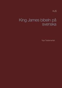 King James bibeln på svenska: Nya Testamentet (