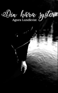 Din kära syster (e-bok) av Agnes Lundkvist
