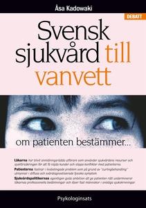 Svensk sjukvård till vanvett: om patienten best