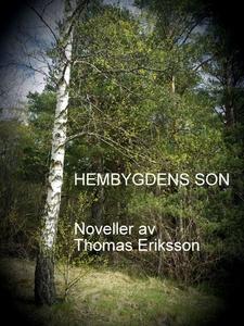 Hembygdens son (e-bok) av Thomas Eriksson