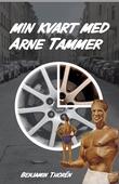 Min kvart med Arne Tammer