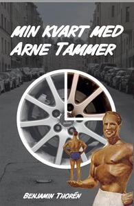 Min kvart med Arne Tammer (e-bok) av Benjamin T