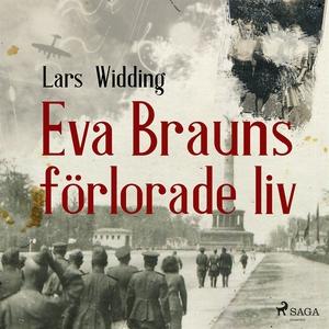 Eva Brauns förlorade liv (ljudbok) av Lars Widd