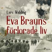 Eva Brauns förlorade liv