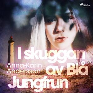 I skuggan av Blå Jungfrun (ljudbok) av Anna-Kar