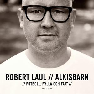 Alkisbarn : Fotboll, fylla och fajt (ljudbok) a
