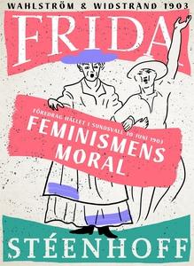 Feminismens moral : Föredrag hållet i Sundsvall