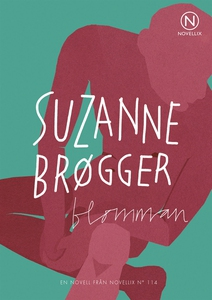 Blomman (e-bok) av Suzanne Brogger