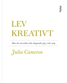 Lev kreativt: Hur du utvecklar ditt skapande jag i tolv steg