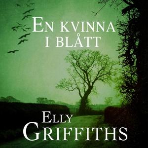 En kvinna i blått (ljudbok) av Elly Griffiths