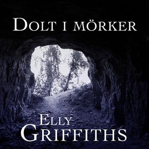Dolt i mörker (ljudbok) av Elly Griffiths