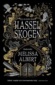 Hasselskogen (e-bok) av Melissa Albert