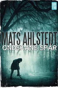 Ondskans spår (e-bok) av Mats Ahlstedt