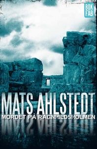 Mordet på Ragnhildsholmen (e-bok) av Mats Ahlst