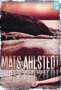 Dömd för livet (e-bok) av Mats Ahlstedt