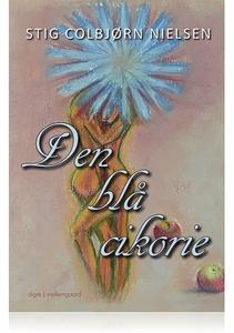 DEN BLÅ CIKORIE (e-bog) af Stig Colbj