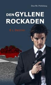 Den gyllene rockaden (e-bok) av E. L. Dezmin