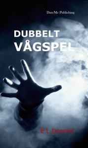 Dubbelt vågspel (e-bok) av E. L. Dezmin