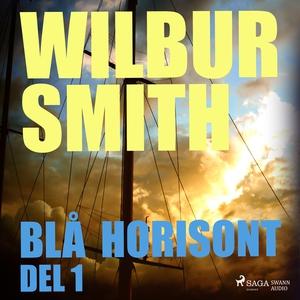 Blå horisont del 1 (ljudbok) av Wilbur Smith