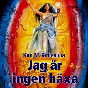 Jag är ingen häxa (ljudbok) av Kim M. Kimselius