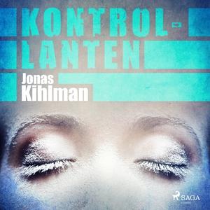 Kontrollanten (ljudbok) av Jonas Kihlman