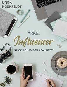 Yrke: Influencer - så gör du karriär på nätet (