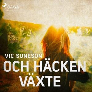 Och häcken växte (ljudbok) av Vic Suneson