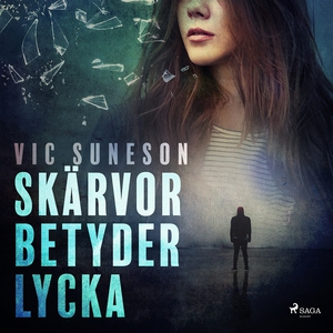 Skärvor betyder lycka (ljudbok) av Vic Suneson