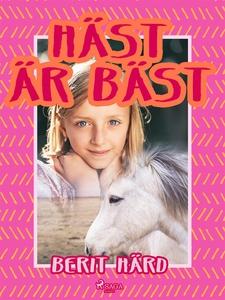 Häst är bäst (e-bok) av Berit Härd