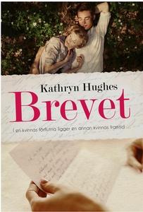 Brevet (e-bok) av Kathryn Hughes