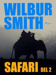 Safari del 2 (e-bok) av Wilbur Smith