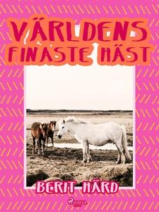Världens finaste häst (e-bok) av Berit Härd