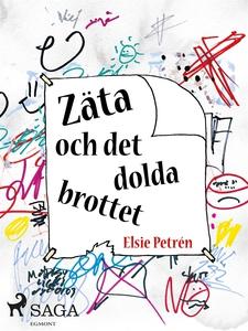 Zäta och det dolda brottet (e-bok) av Elsie Pet