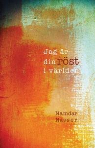 Jag är din röst i världen (e-bok) av Namdar Nas