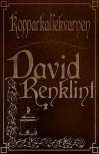 Kopparkaffekvarnen (e-bok) av David Renklint