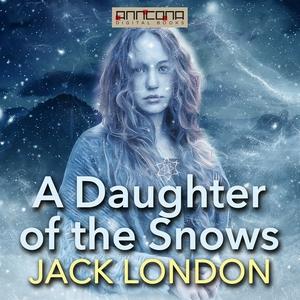 A Daughter of the Snows (ljudbok) av Jack Londo
