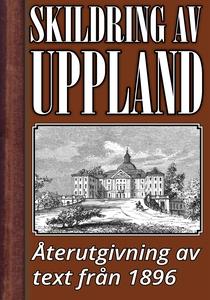 Skildring av Uppland år 1896 – Återutgivning av