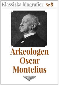 Klassiska biografier 8: Arkeologen Oscar Montel