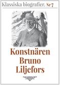 Klassiska biografier 7: Konstnären Bruno Liljefors – Återutgivning av text från 1908