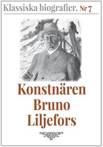 Klassiska biografier 7: Konstnären Bruno Liljef