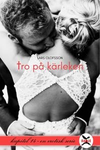 Tro på kärleken - Kapitel 14 (e-bok) av Lars Ol