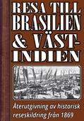 En resa till Brasilien och Västindien på 1860-talet – Återutgivning av text från 1869